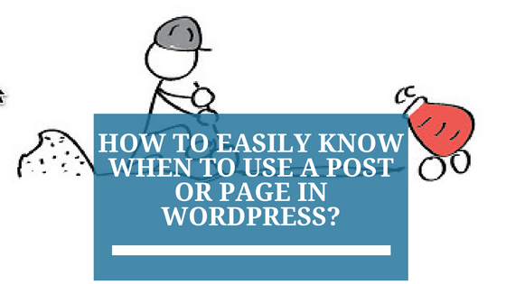 How to Easily Know When to Use a Post or Page in WordPress?