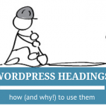 WordPress Headings — How (and Why!) to Use Them