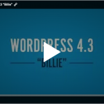 Introducing WordPress 4.3 — Let's have a Round of Applause for Billie!