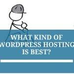 What Kind of WordPress Hosting is Best?