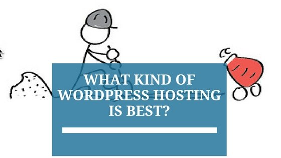 What Kind of WordPress Hosting is Best?