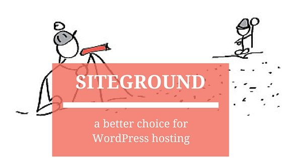 Siteground: A Better Choice for WordPress Hosting