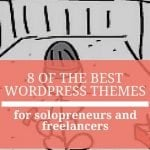 8 of the Best WordPress Themes for Solopreneurs and Freelancers