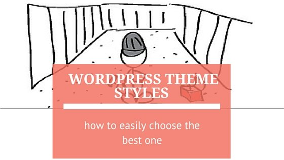 WordPress Theme Styles: How to Easily Pick the Right One
