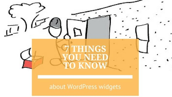 7 Things you Need to Know about WordPress Widgets