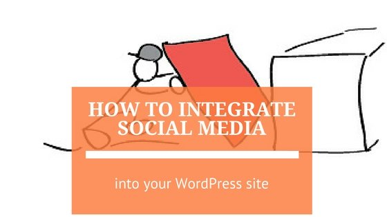 How to Integrate Social Media into your WordPress Site