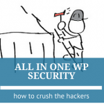 How to Easily Crush Hackers with the All in One WP Security & Firewall Plugin