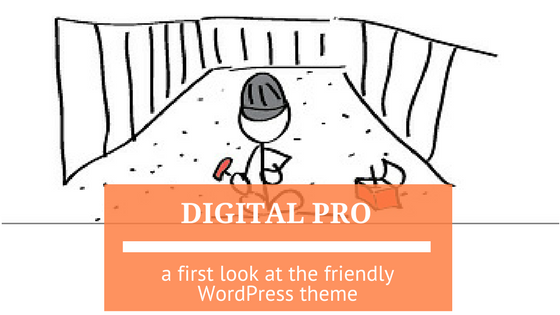 A First Look at the Friendly Digital Pro WordPress Theme