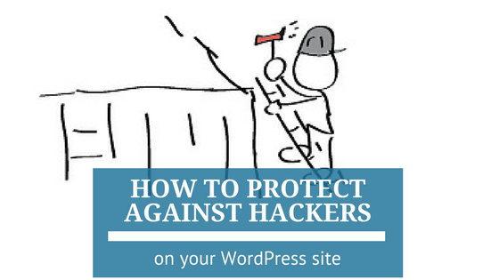 WordPress Security: How to Protect Your Site from Hackers