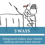 3 Ways Siteground Makes Your Shared WordPress Hosting More Secure