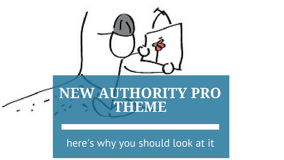 Why You Should Look at the New Authority Pro Theme