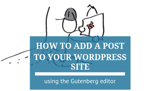 How to Add a Post to Your Website Using the Gutenberg Editor