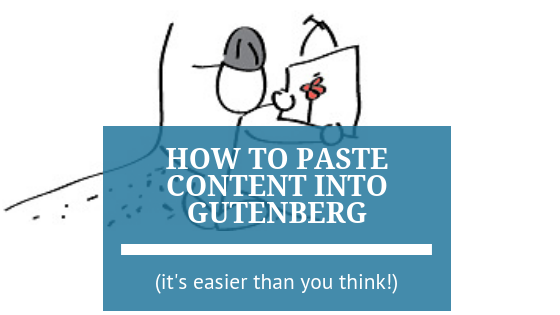 How to Easily Paste Content into Gutenberg
