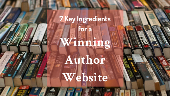 what are the 7 key ingredients for a winning author website?